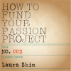 Fund Your Passion Project - 002